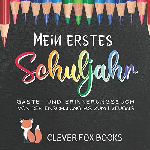 Mein erstes Schuljahr: Gäste- und Erinnerungsbuch von der...
