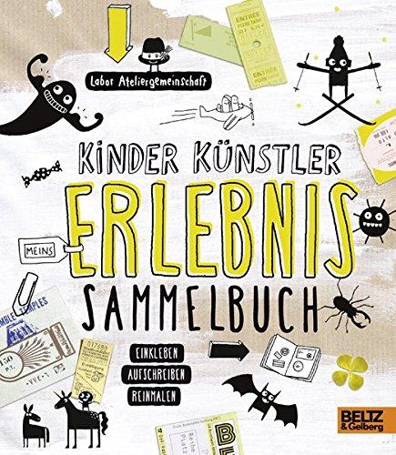 Kinder Knstler Erlebnissammelbuch: Einkleben, aufschreiben,...