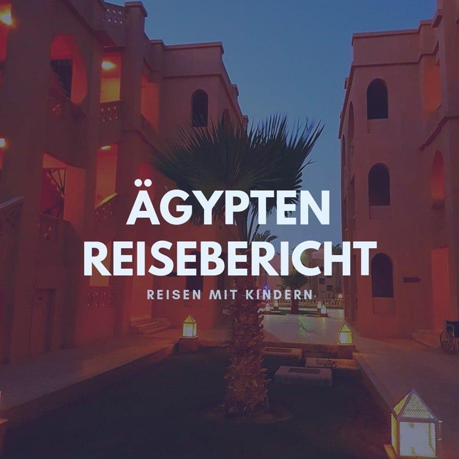 Ägypten Erfahrungen Reisebericht