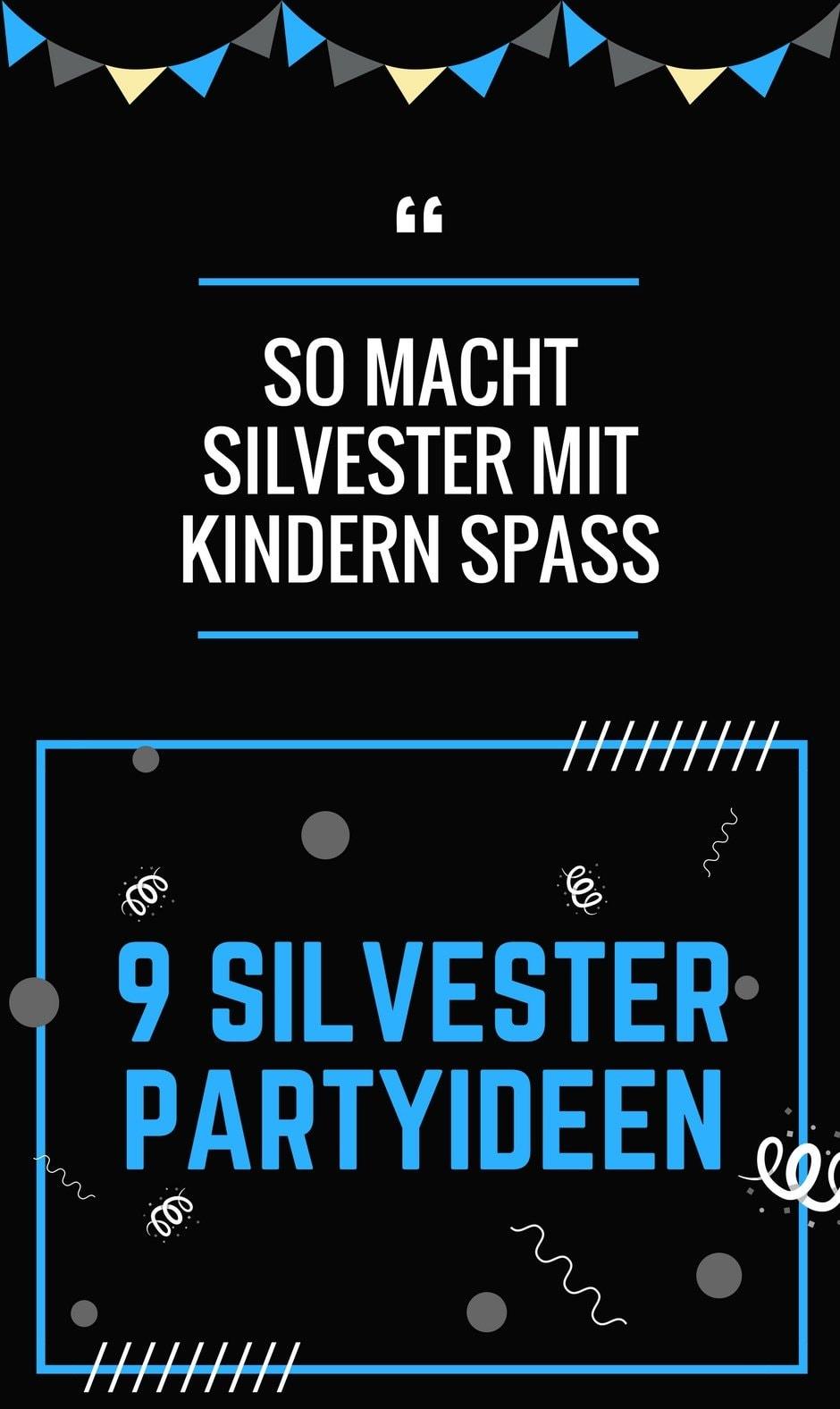 Silvester mit Kindern feiern: 9 lustige Partyideen, Tipps und Silvesterspiele für Familie mit Kinder