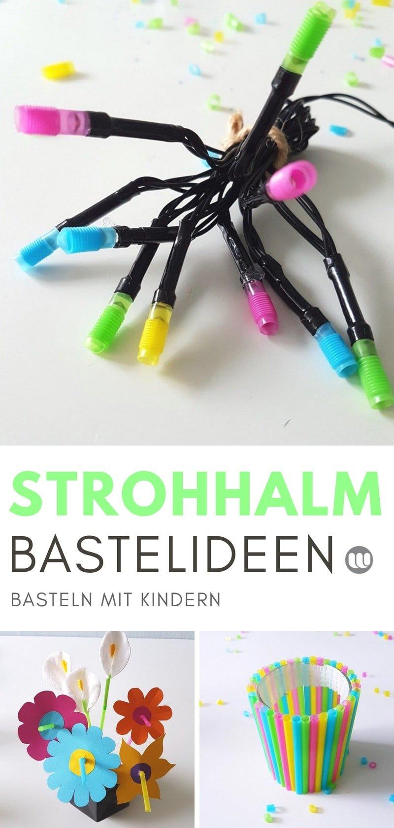 Basteln mit Strohhalmen: Einfache Strohhalm Bastelideen für Kinder